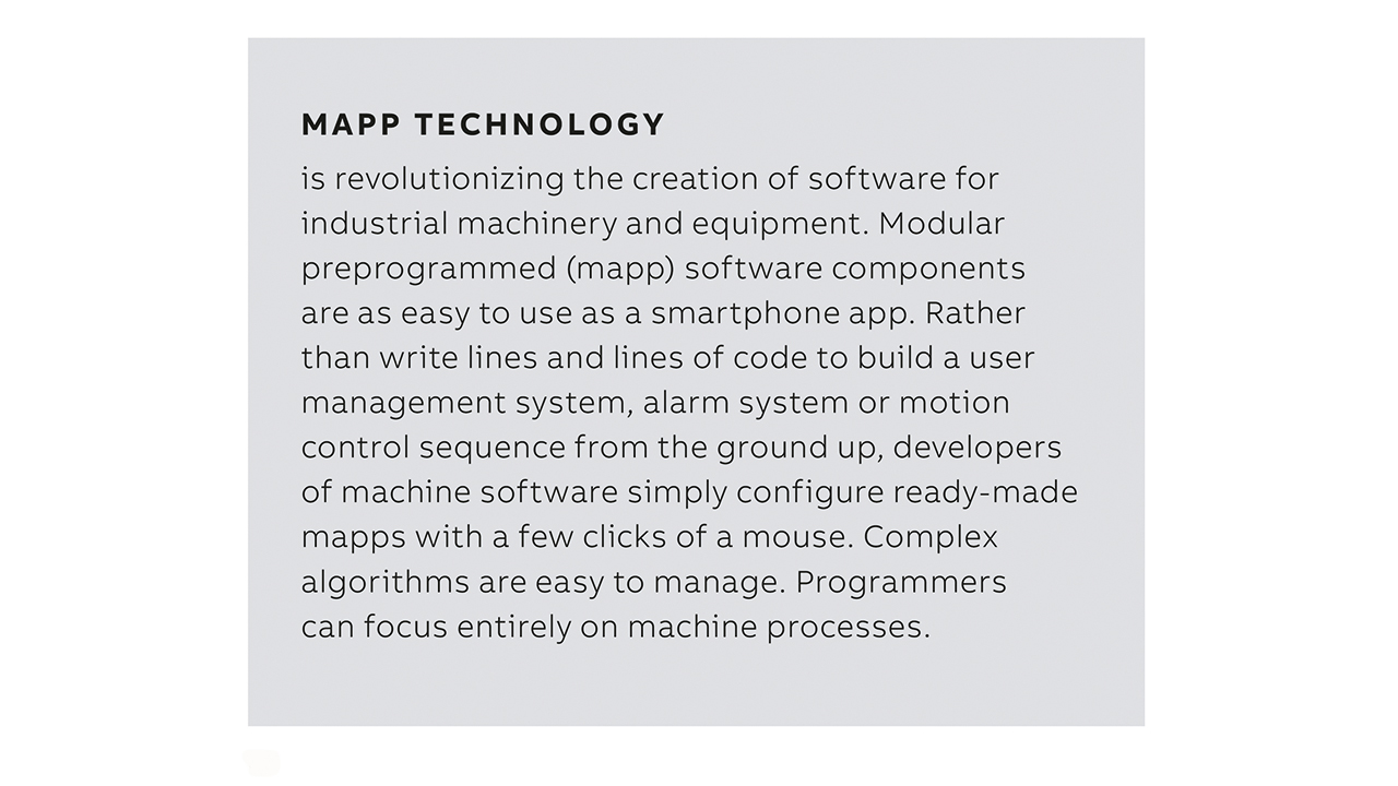02 Modular preprogrammed (mapp) software components are as easy to use as a smartphone app.